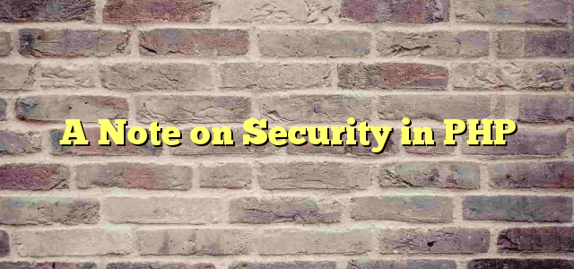 A Note on Security in PHP
