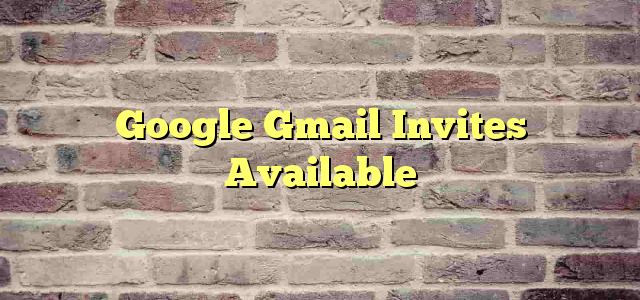 Google Gmail Invites Available