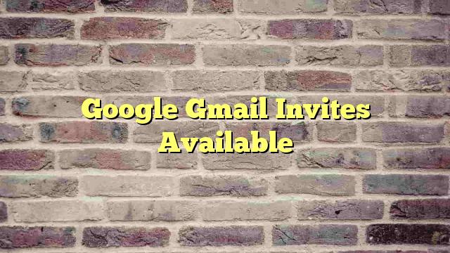Google Gmail Invites Available