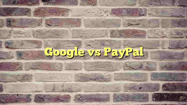 Google vs PayPal