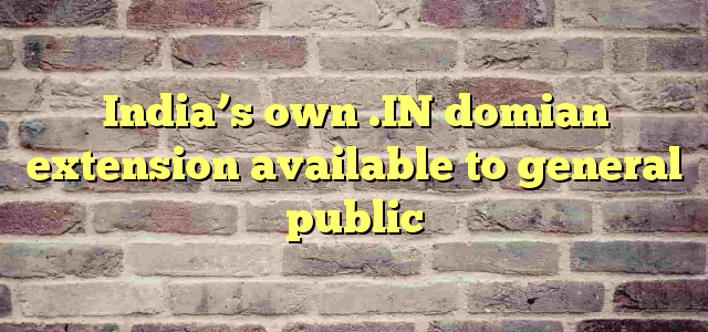 India's own .IN domian extension available to general public