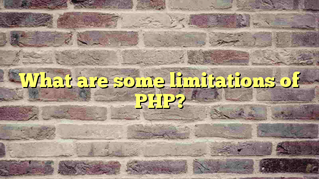 What are some limitations of PHP?